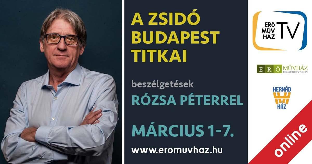 A zsidó Budapest titkai – beszélgetések Rózsa Péterrel